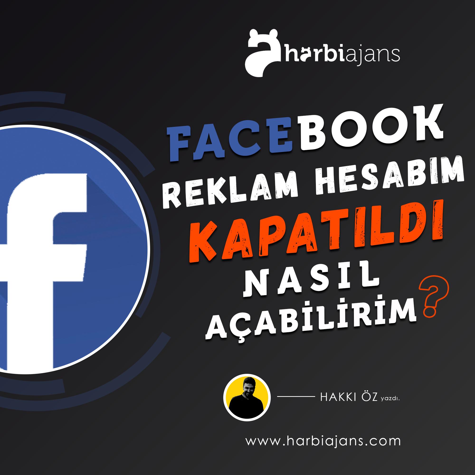 facebook reklam hesabım kapatıldı nasıl açabilirim